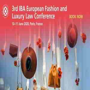 3rd IBA European Fashion and Luxury Law Conference in Paris on 10 Jun