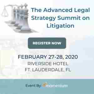 The Advanced Legal Strategy Summit on Litigation in Fort Lauderdale on Thursday, February 27, 2020