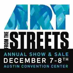 Art From the Streets 27th Annual Show and Sale in Austin on Saturday, December 7, 2019