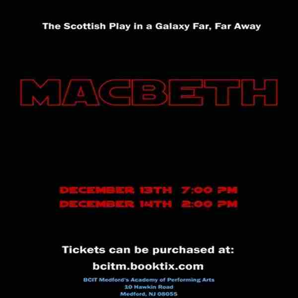William Shakespeare's MACBETH ...in a Galaxy Far Far Away in Medford on Friday, December 13, 2019