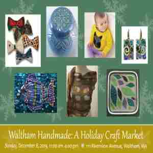 Waltham Handmade: A Holiday Craft Market in Waltham on 8 Dec