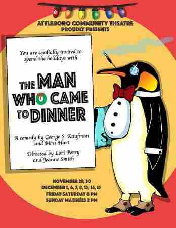 The Man Who Came to Dinner in Attleboro on 29 Nov