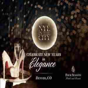 NYE in the City at Four Seasons Hotel / New Years Eve 2020 in Denver on 31 Dec