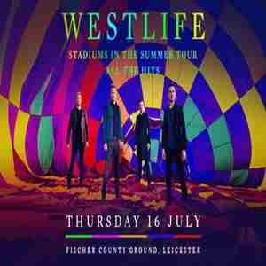 Westlife - Stadiums in the Summer Tour - Leicester in Leicester on 16 Jul