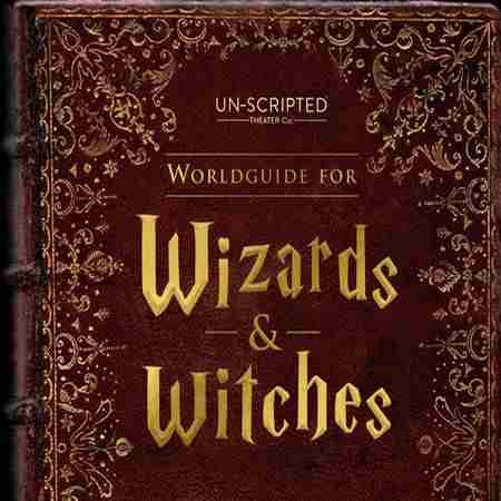 Worldguide for Witches and Wizards (Improvised Harry Potter), SF 11/29-12/21 in San Francisco on 29 Nov