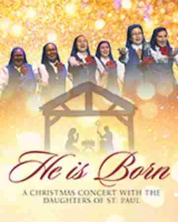 He is Born Christmas Concert with the Daughters of St. Paul in Milton on Sunday, December 8, 2019