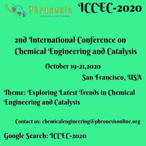 2nd International Conference on Chemical Engineering and Catalysis in San Francisco on 19 Oct