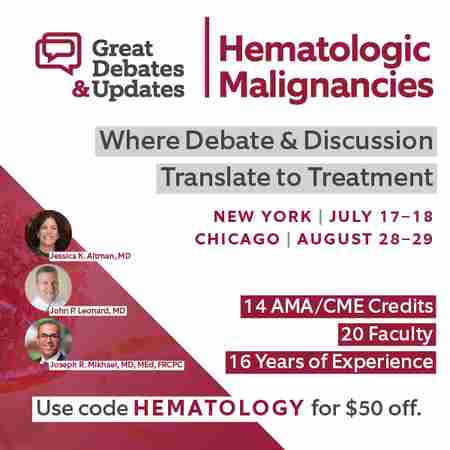 Great Debates and Updates in Hematologic Malignancies in New York on 17 Jul