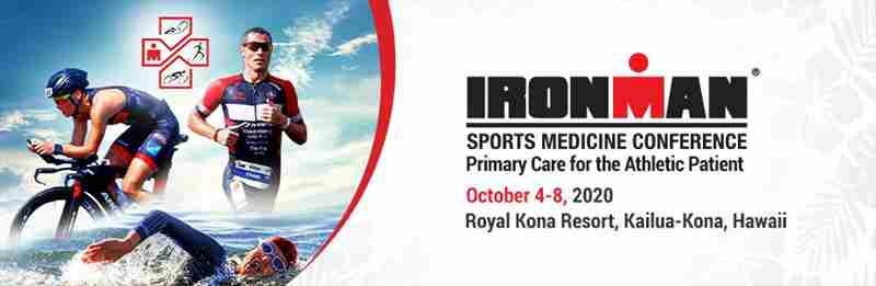 2020 Ironman Sports Medicine Conference October 4-8, 2020, Kailua-Kona, HI in Kailua-Kona on 4 Oct