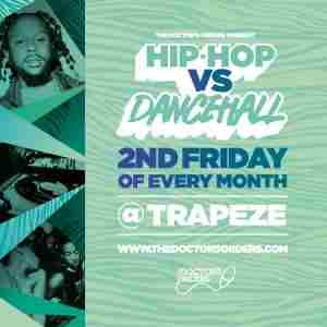 Hip-Hop vs Dancehall @ Trapeze Basement, Fri 11th September in Greater London on 11 Sep