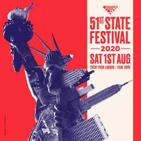 51st State Festival in London August 2020 in London on 1 Aug