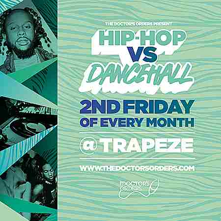 Hip-Hop vs Dancehall @ Trapeze Basement, Friday 9th October in London on 9 Oct