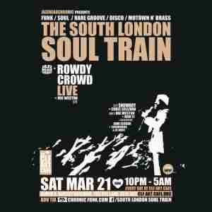 The South London Soul Train with Rowdy Crowd (Live) + More in London on 21 Mar