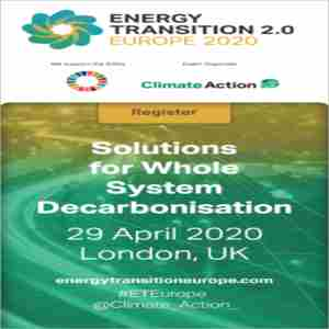 Energy Transition 2.0 Europe 2020 - London, UK | 29 April in London on 29 Apr