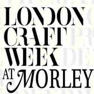 Craft Week at Morley in London on 1 May