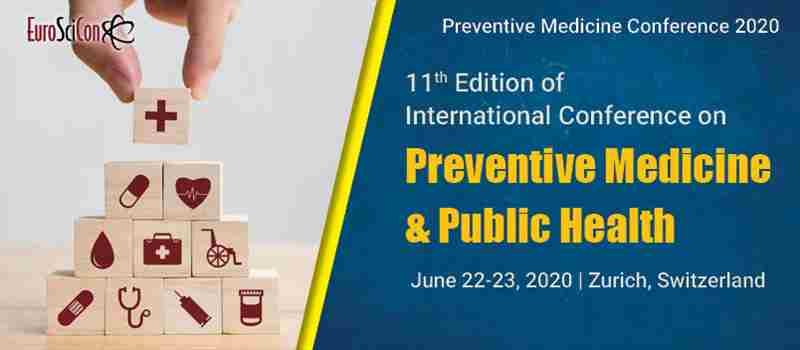 11th Edition of International Conference on Preventive Medicine and Public Health in Zürich on 22 Jun