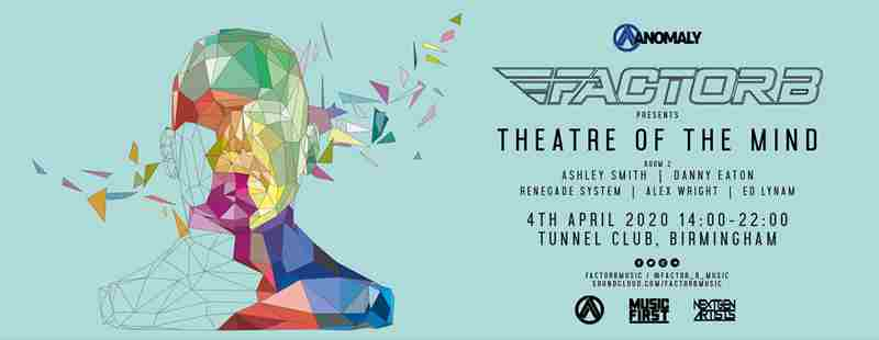 Factor B 'Theatre Of The Mind' - UK Debut Trance Event, Birmingham in Birmingham on 4 Apr