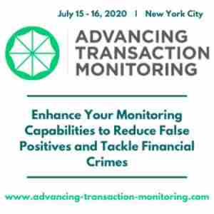 Advancing Transaction Monitoring Summit | July 15-16, 2020 | New York City in New York on 15 Jul