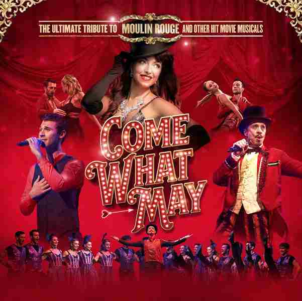 Come What May - The ULTIMATE TRIBUTE to Moulin Rouge in Stevenage on 15 Sep
