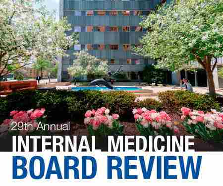 Mayo Clinic 29th Annual Internal Medicine Board Review -Livestreaming in Rochester on 1 Jun