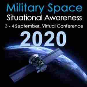 Military Space Situational Awareness 2020 [VIRTUAL CONFERENCE] in London on 3 Sep