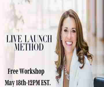 Live Launch Method Free Workshop on May 18th in kansas on 18 May