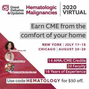 Great Debates and Updates in Hematologic Malignancies: A Virtual CME Experience in New York on 17 Jul