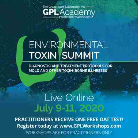 The Great Plains Laboratory, Inc. Presents the Environmental Toxin Summit - Live Online! in Lenexa on 9 Jul