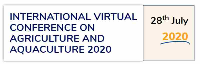 International Virtual Conference On Agriculture And Aquaculture - AgriAQU 2020 in Colombo on 28 Jul