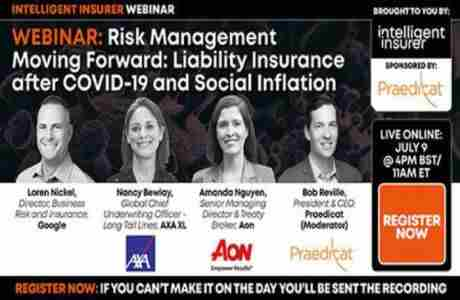 Risk Management Moving Forward: Liability Insurance after COVID-19 and Social Inflation in London on 9 Jul