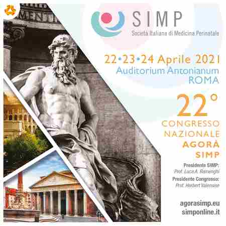 Agora SIMP 2021 - 22nd National Congress of the Italian Society of Perinatal Medicine in Roma on 22 Apr