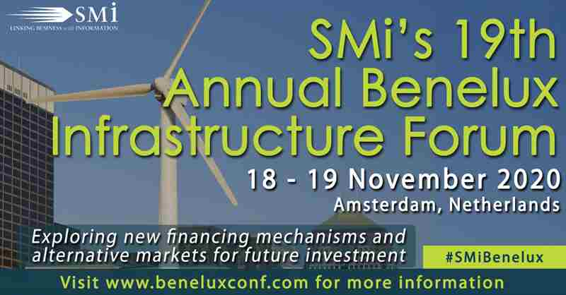 SMi's 19th Annual Benelux Infrastructure Forum in Amsterdam on 18 Nov
