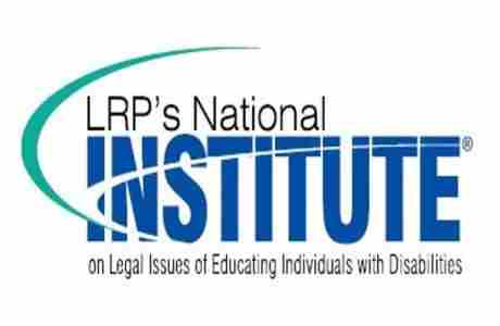 LRP's National Institute on Legal Issues of Educating Individuals with Disabilities in Phoenix on 18 Apr