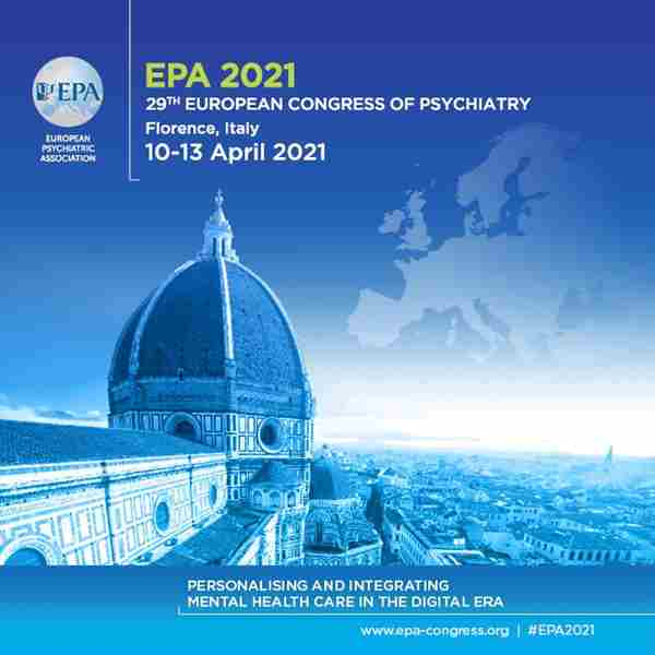 EPA 2021 Florence, Italy, 10-13 April 2021: 29th European Congress of Psychiatry in Firenze on 10 Apr