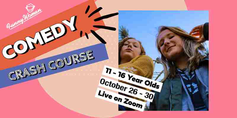 Comedy Crash Course 11 – 16 Year Olds in England on 26 Oct