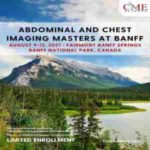 Abdominal and Chest Imaging Masters at Banff - August 9-12, 2021 in Banff on 9 Aug