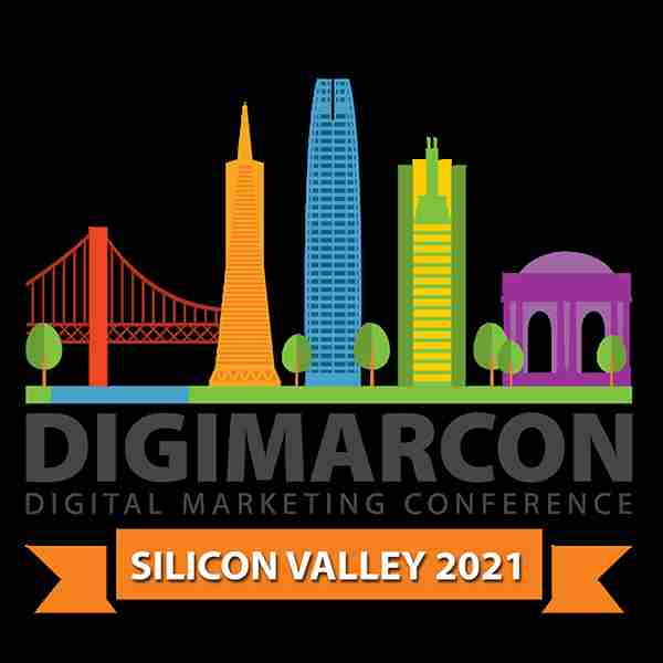 DigiMarCon Silicon Valley 2021 - Digital Marketing, Media and Advertising Conference & Exhibition in San Francisco on 23 Jun