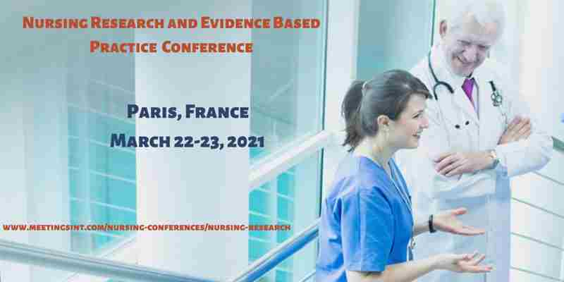 5th Nursing Research and Evidence Based Practice in Paris on 22 Mar