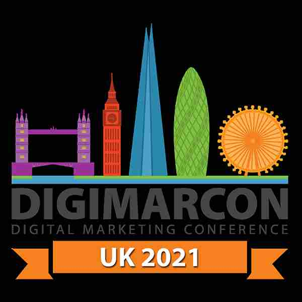DigiMarCon UK 2021 - Digital Marketing, Media and Advertising Conference & Exhibition in London on 2 Sep