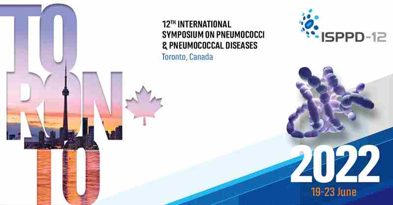 ISPPD-12 - International Symposium on Pneumococci and Pneumococcal Diseases in Toronto on Sunday, June 19, 2022