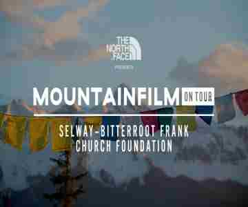 Mountainfilm on Tour - Selway Bitterroot Frank Church Foundation in Stanley on 7 Jan