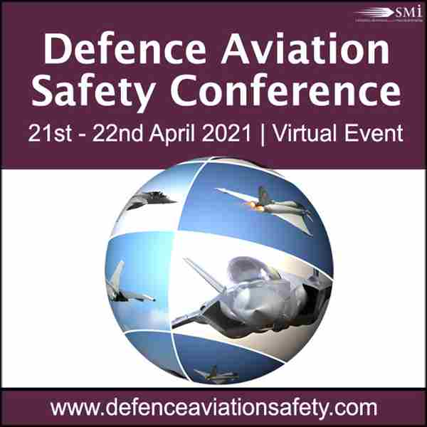 Defence Aviation Safety 2021 (Virtual Conference) in London on 21 Apr