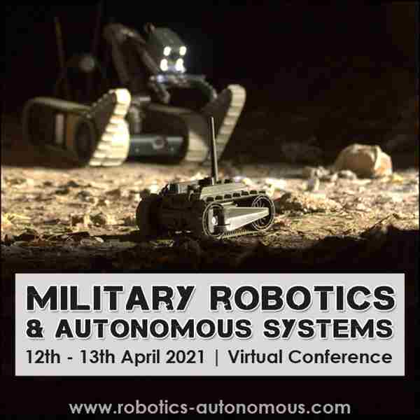 Military Robotics and Autonomous Systems in London on 12 Apr