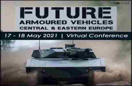 Future Armoured Vehicles Central and Eastern Europe 2021 (Virtual Conference) in London on 17 May