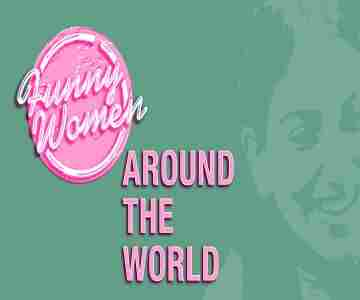 Funny Women Around The World in London on 6 Mar