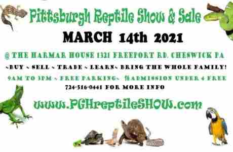 Pittsburgh  Reptile Show and Sale March 14th 2021 in Cheswick on 14 Mar