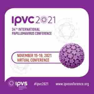 34th International Papillomavirus Conference & Basic Science, Clinical and Public Health Workshops in Toronto on Monday, November 15, 2021