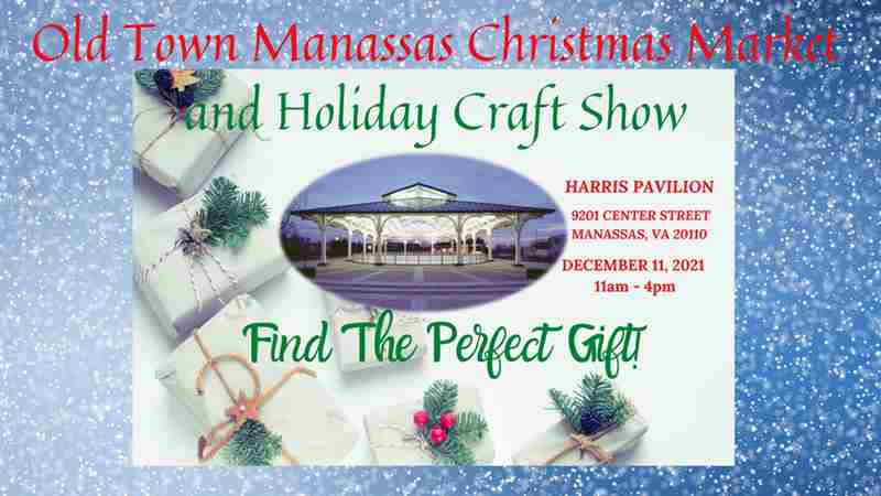 Old Town Manassas Christmas Market and Holiday Craft Show in Manassas on Saturday, December 11, 2021