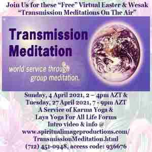 "Join Us for these ""Free"" Virtual Easter & Wesak ""Transmission Meditations On The Air"", 4 & 27 April in Flagstaff on 4 Apr"