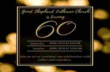 Good Shepherd Lutheran Church Celebrating 60 years of Mission and Ministry in Bismarck on 24 Apr